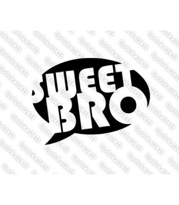 Sweet Bro