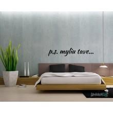 Lipdukas - P.S. myliu tave 2