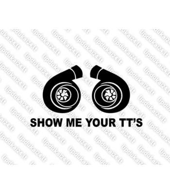Show me Your TTs