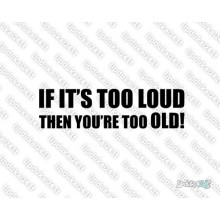 Lipdukas - If Its too Loud Then You are too Old