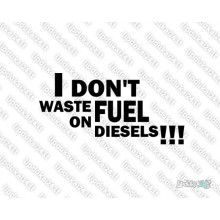 Lipdukas - I Dont Waste Fuel On Diesels