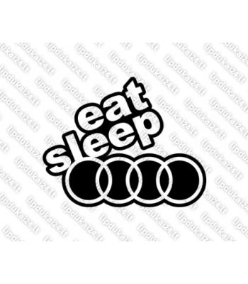 Eat sleep Audi