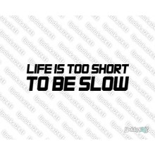 Lipdukas - Life is too short