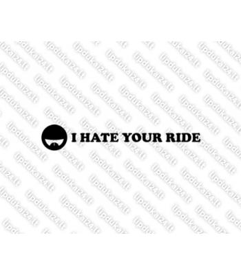 I Hate Your Ride